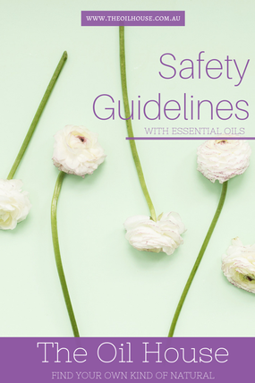 The Oil House | Safety Guidelines with Essential Oils |